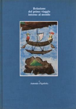 Relazione del primo viaggio intorno al mondo di Antonio PIgafetta